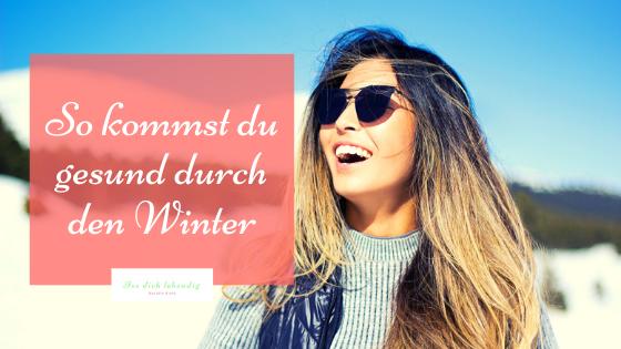 Gesund durch den Winter: 10 Tipps zur Stärkung des Immunsystems